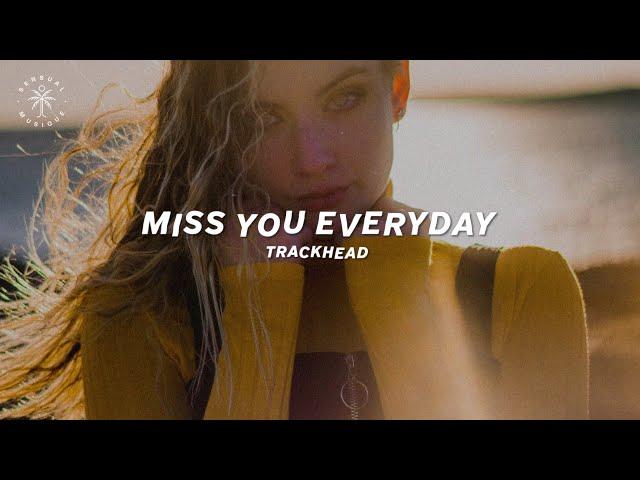 Trackhead - Miss You Everyday (Lyrics)