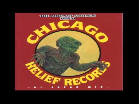 Dj Sneak - The Mutant Sounds From Chicago (Relief Records)