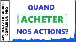 QUAND FAUT-IL ACHETER NOS ACTIONS / NOS TITRES? Apprenez la bourse comme un pro
