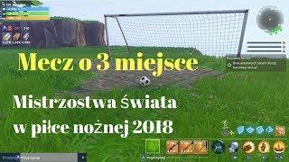 Fortnite - Mistrzostwa świata w piłce nożnej 2018 - Mecz o 3 miejsce