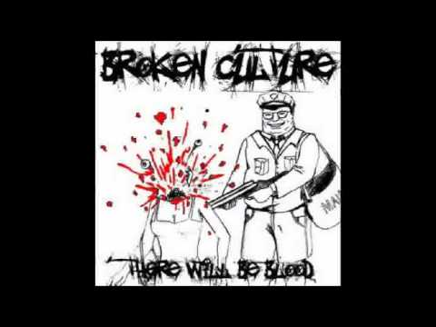 Broken Culture [Feat: Crowley & Andy from Ghetto Blaster] - You Piss Me Off