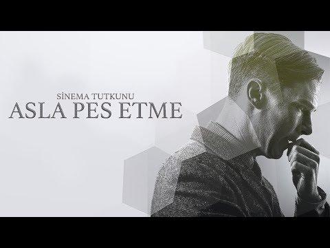 ASLA PES ETME! ( MOTİVASYON VİDEOSU ) / Türkçe