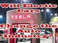 Will Electric Cars Change the Auto Industry