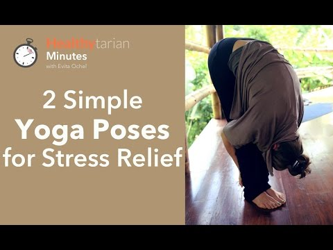 2 simple yoga poses for stress relief healthytarian