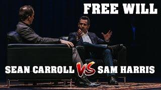 Sam Harris Debates Sean Carroll on Free Will