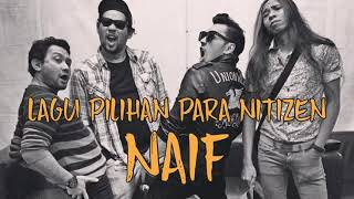 14 Lagu NAIF - Lagu Terbaik Pilihan Nitizen