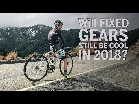 Will Fixed Gears still be cool in 2018?