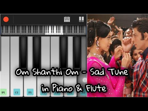 Om shanti om- sad tune- in piano and flute
