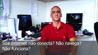 Internet não funciona, Internet não conecta, Internet não navega.