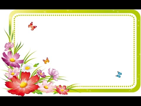 Frames And Borders Flowers Photo Frames Pictures Design Youtube