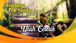 Tembang Pop Sunda - Ulah Ceurik [ Official Video ]