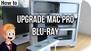 How to: Add a Blu-Ray drive to a Mac Pro