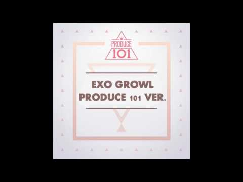 EXO - GROWL 으르렁 [PRODUCE 101 (프로듀스 101)edited ver.] ARRANGED BY YANNA