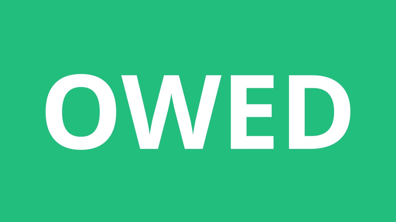 How To Pronounce Owed - Pronunciation Academy