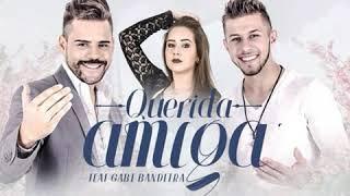 Querida Amiga - Nando e Léo feat Gabi Bandeira