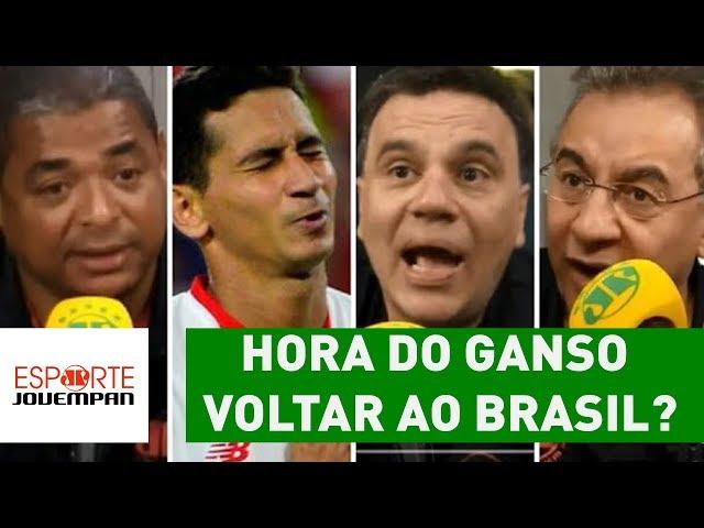 Chegou a hora de GANSO voltar ao Brasil? Veja DEBATE!