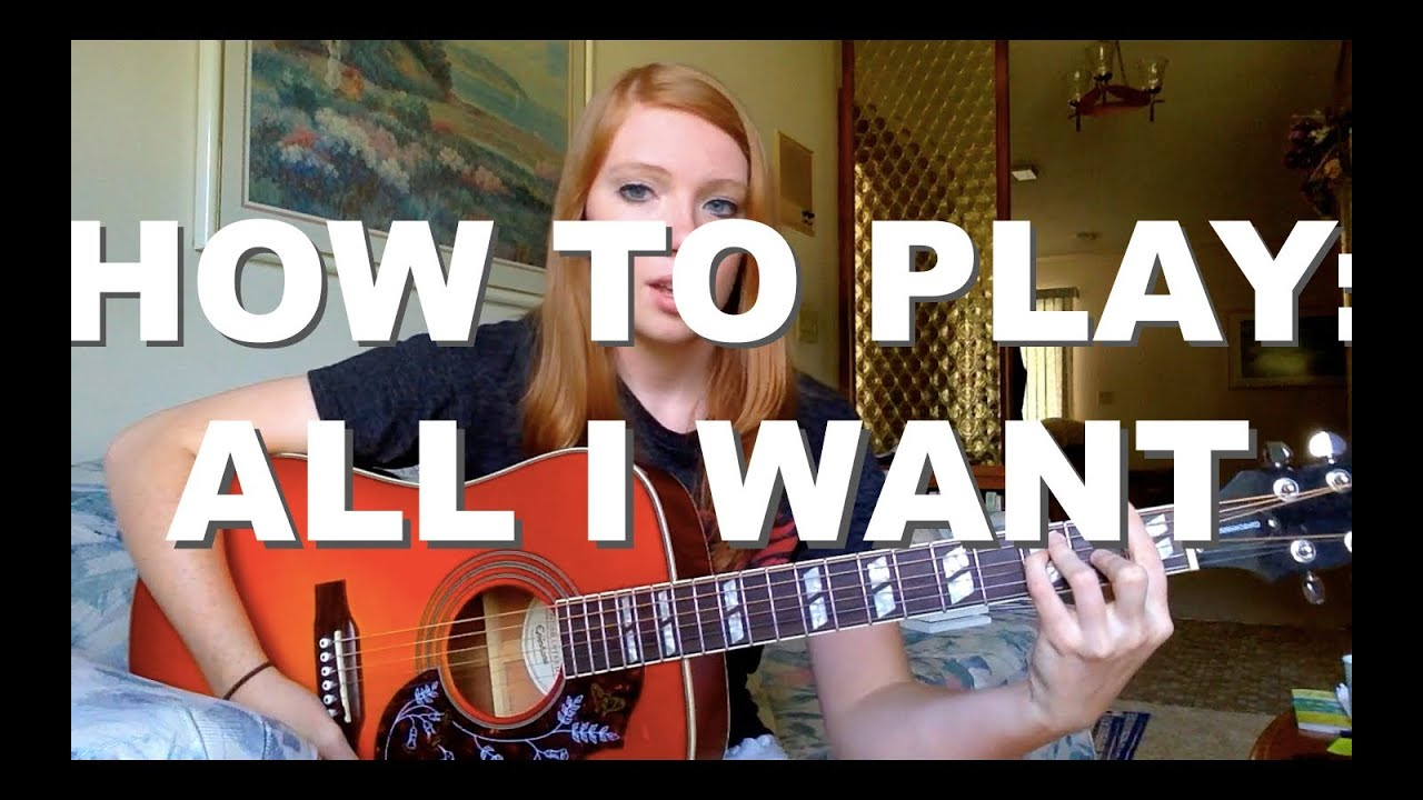 How To Play All I Want By Kodaline Youtube