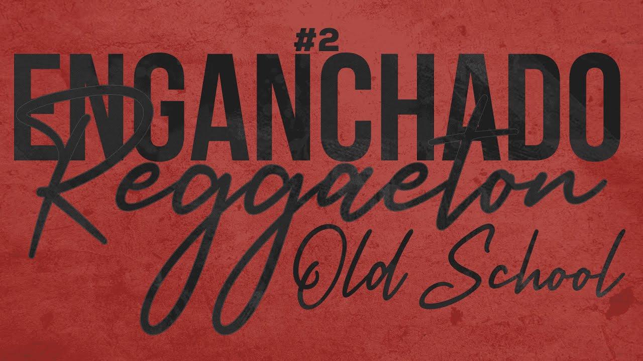 Enganchado Reggaetón Old School #2 (2020) - Alex Suarez DJ 🔥