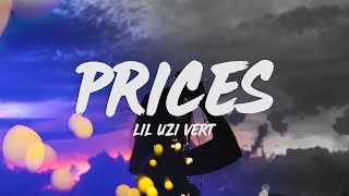 Stream lil uzi vert - prices (lyrics): https://open.spotify.com/album/7iyogb8j31fvqdwgthaq9m • social media https://twitter.com/liluzivert https...
