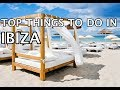Top Things To Do In Ibiza 2019 4k