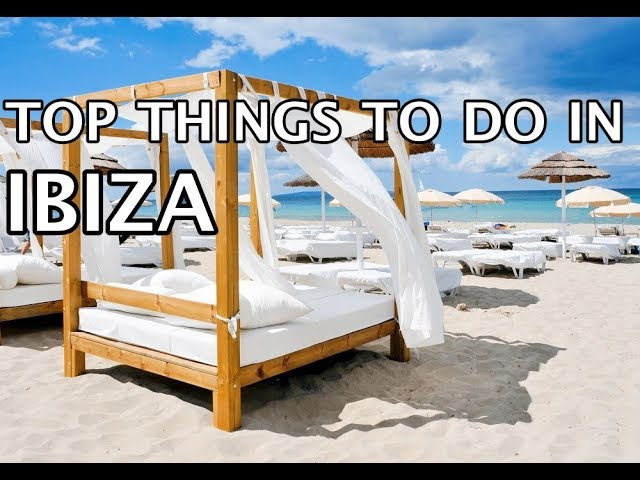 Top Things To Do In Ibiza 2019