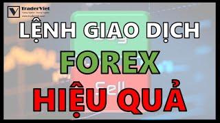 ✅ LỚP HỌC FOREX | Các Loại Lệnh Giao Dịch Trong Forex