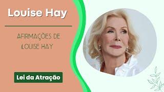 Afirmações  de Louise Hay - Lei da Atração