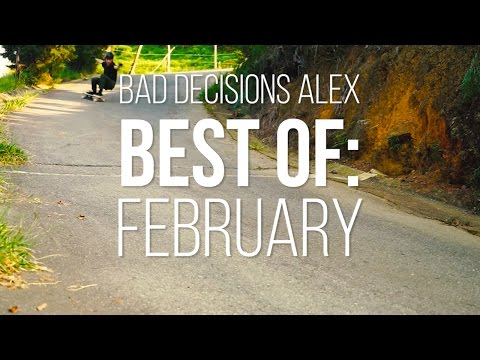 Bad Decisions Alex Best of: February 2016 - Skate[Slate].TV