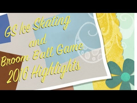 GS Ice Skating and Broom Ball Game 2016 Highlights