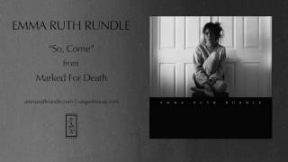 Emma Ruth Rundle - So, Come (Official Audio)
