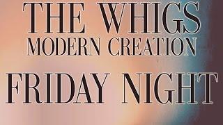 The Whigs - Friday Night [Audio Stream]