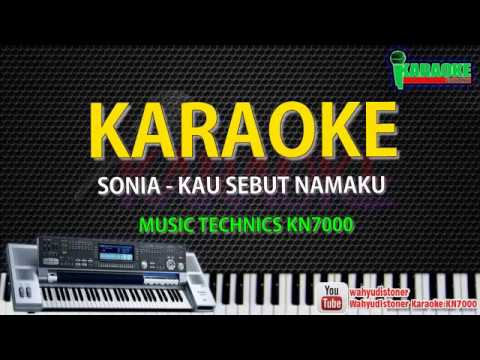 Karaoke Sonia - Kau Sebut Namaku KN7000 HD Quality Lirik Tanpa Vocal Lagu Malaysia