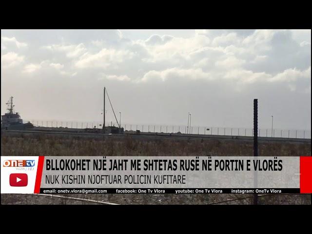Bllokohet jahti me rusë në portin e Vlorës. Ishin nisur në Mal të Zi për karburant