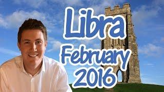 Libra February HOROSCOPE 2016 | Astrology for Zodiac Sign LIBRA