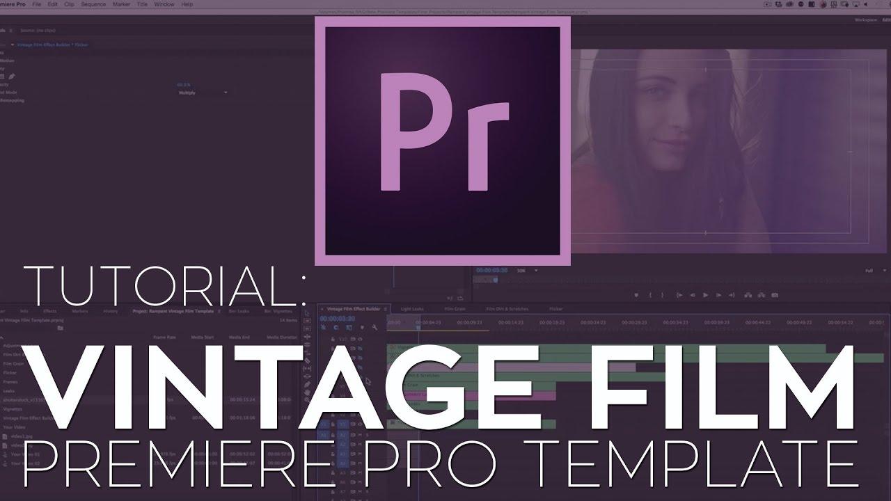 rampant vintage film premiere pro template tutorial youtube