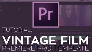 Rampant Vintage Film Premiere Pro Template Tutorial