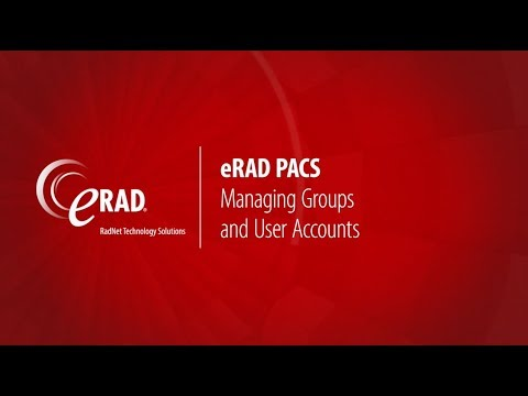 eRAD PACS: Group and User Account Management