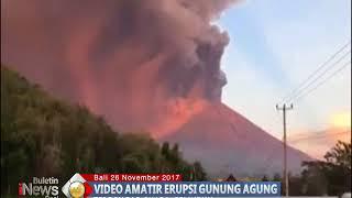 Video Amatir Suasana Mencekam Letusan Gunung Agung Membuat Warga Panik - BIP 27/11