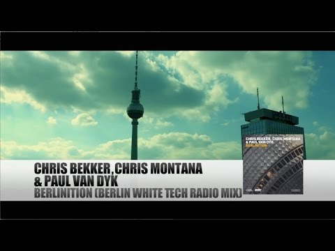 Слушать песню Preview Chris Bekker, Chris Montana, Paul van Dyk - Berlinition (Berlin White Tech Radio Mix)