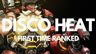 DISCO HEAT - FIRST TIME OVERWATCH RANKED