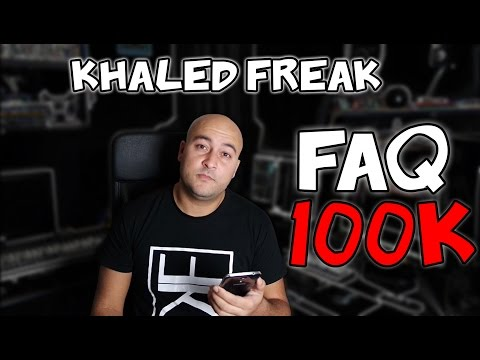 Khaled Freak - FAQ 100K