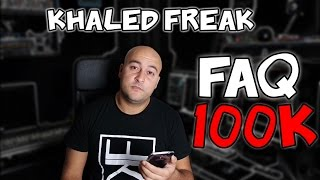 Khaled Freak - FAQ 100K