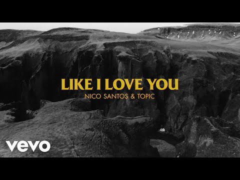 Nico Santos, Topic - Like I Love You (Lyric Video)