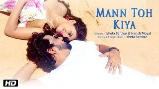 Mann Toh Kiya | Official | Isheta Sarckar | Harish Moyal | Latest Hindi Song 2018