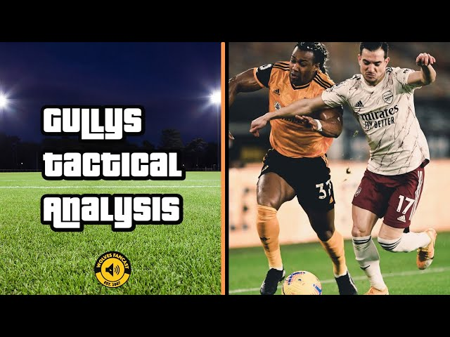 Wolves 2-1 Arsenal | Gully's Tactical Analysis
