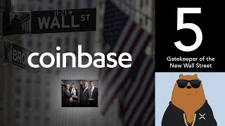 Coinbase - Gatekeeper of the New Digital Wall Street - (XRP World Powered by Ripple - Part 5)