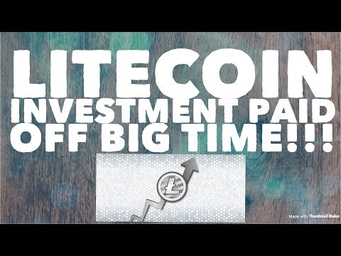 Litecoin investment MAJOR payoff!!