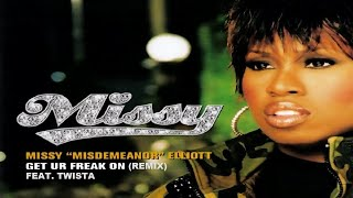 Missy Elliott ft. Twista - Get Ur Freak On(Remix)