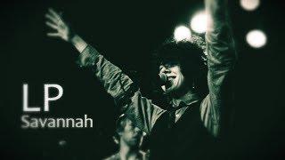 LP - Savannah [Lyric Video]