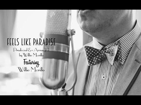 Feels Like Paradise-Willie Murillo, Vocalist